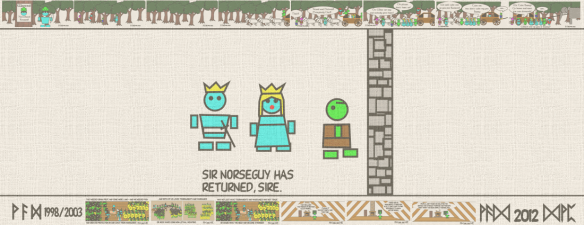 Sir Norseguy has returned, Sire.