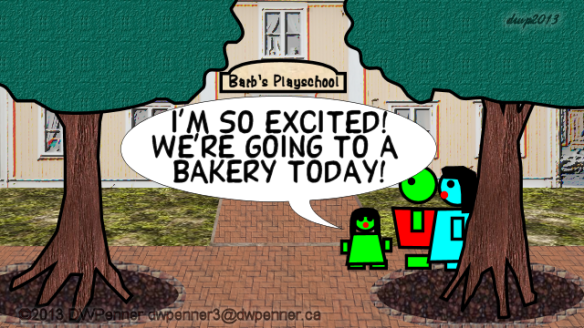 I'm so excited! We're going to a bakery today!