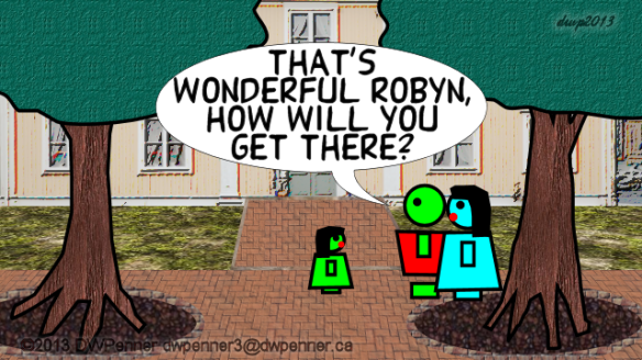 That's wonderful Robyn, how will you get there?