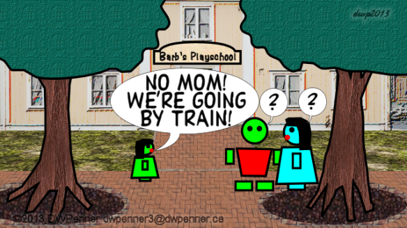 No Mom! We're going by train! ? ?