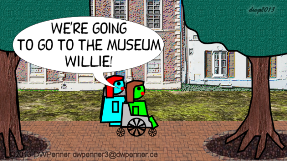 We're going to go to the museum Willie!
