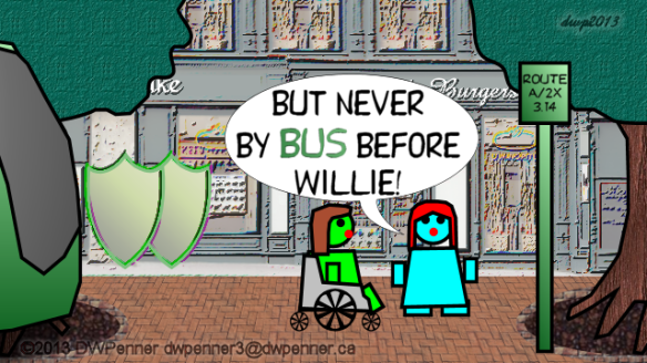 But never by BUS before Willie!