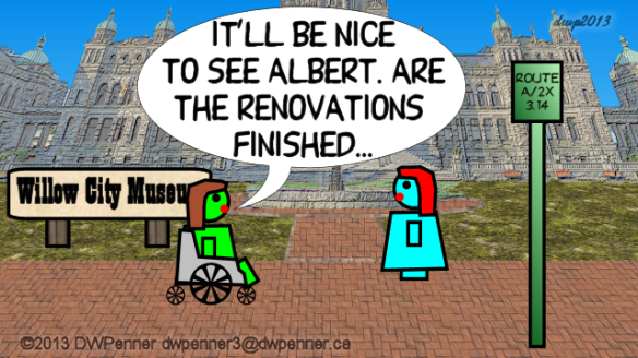 It'll be nice to see Albert. Are the renovations finished?