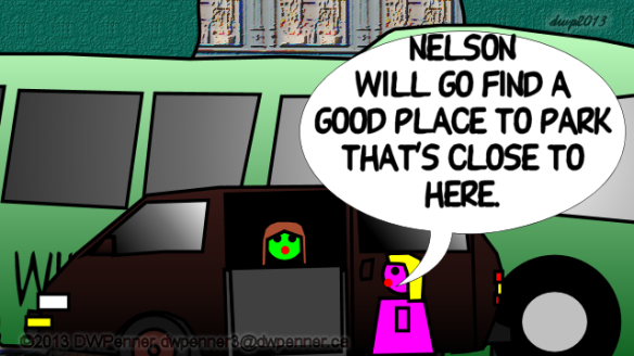 Nelson will go find a good place to park that's close to here.