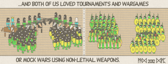 ...and both o use loved tournaments and wargames or mock wars using non-lethal weapons.