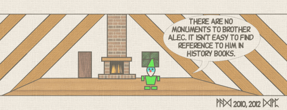 There are no monuments to Brother Alec. It isn't easy to find reference to him in history books.